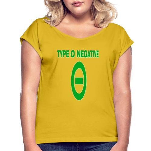 0 negative - Women's Roll Cuff T-Shirt