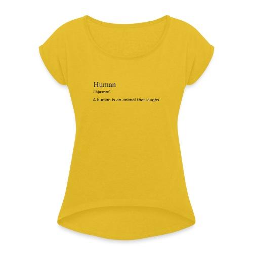 Human, By Definition - Women's Roll Cuff T-Shirt