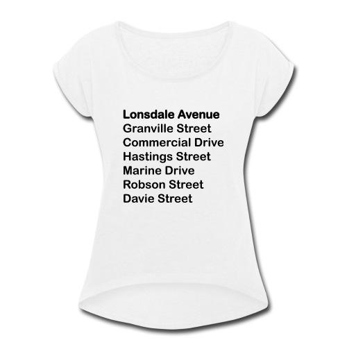 Street Names Black Text - Women's Roll Cuff T-Shirt