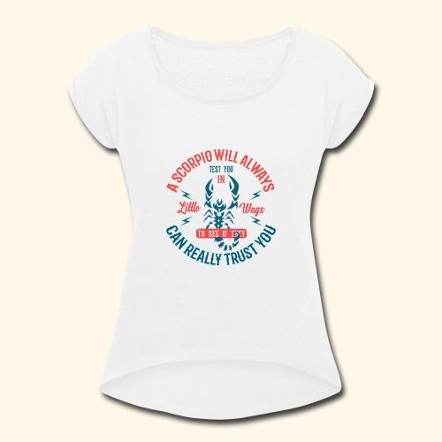 Scorpio Astrology October 23 - November 21 - Women's Roll Cuff T-Shirt