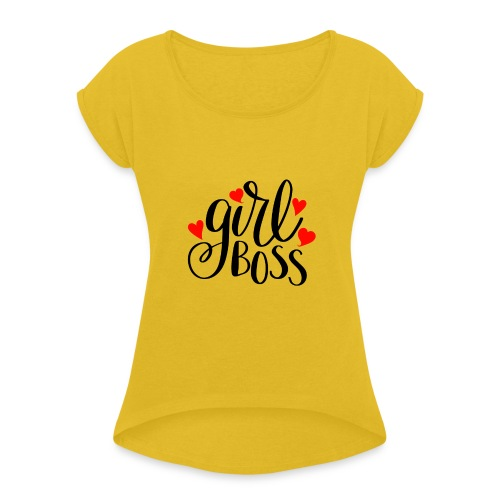 girl boss - Women's Roll Cuff T-Shirt
