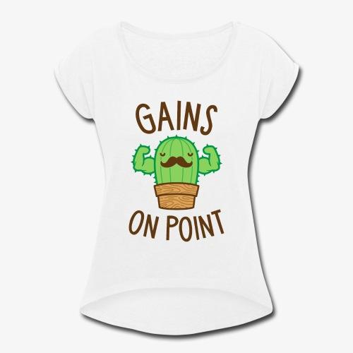 Gains On Point (Cactus Pun) - Women's Roll Cuff T-Shirt