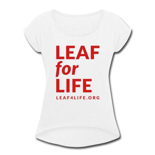 leaf4life logo red - Women's Roll Cuff T-Shirt