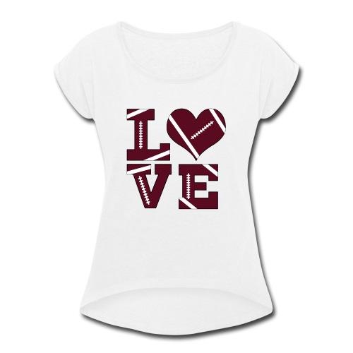 Football Love - Women's Roll Cuff T-Shirt