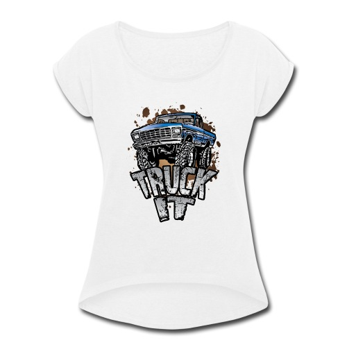 Truck It - Women's Roll Cuff T-Shirt