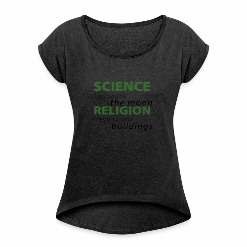Science, Fly me to the Moon - Women's Roll Cuff T-Shirt