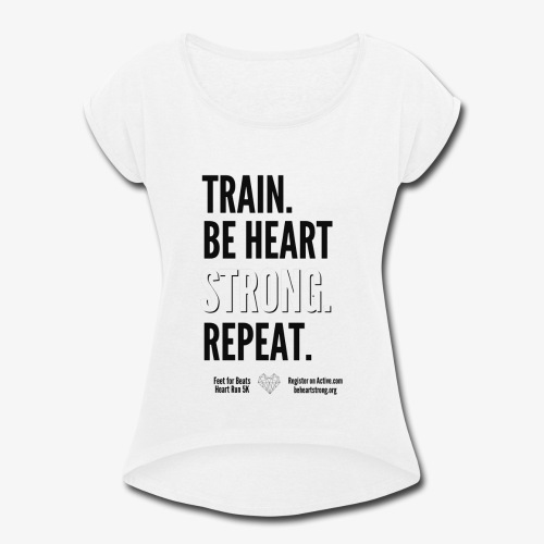Heart Run training shirt - Women's Roll Cuff T-Shirt