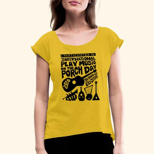 play Music on the Porch Day Participant 2018 - Women's Roll Cuff T-Shirt