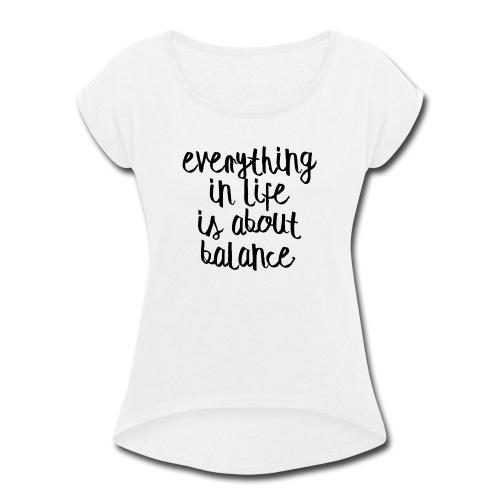 Balance - Women's Roll Cuff T-Shirt