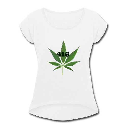 Toronto marijuana - Women's Roll Cuff T-Shirt