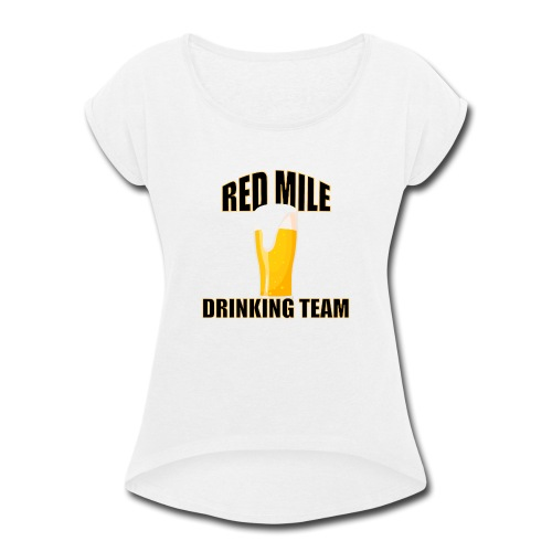 Red Mile Drinking Team - Women's Roll Cuff T-Shirt