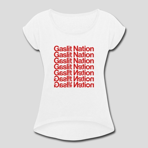 Gaslit Nation - Women's Roll Cuff T-Shirt