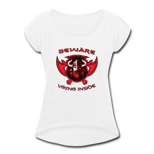 Viking Inside - Women's Roll Cuff T-Shirt