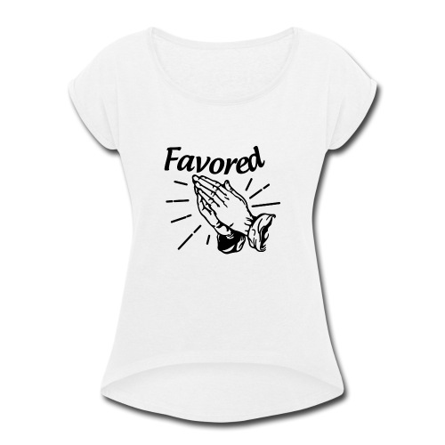 Favored - Alt. Design (Black Letters) - Women's Roll Cuff T-Shirt