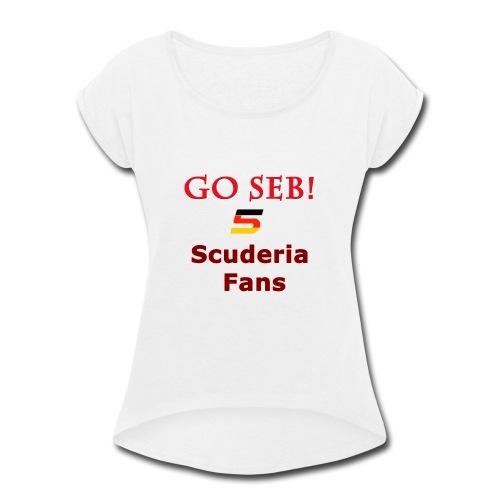 Go Seb! Scuderia Fans design - Women's Roll Cuff T-Shirt
