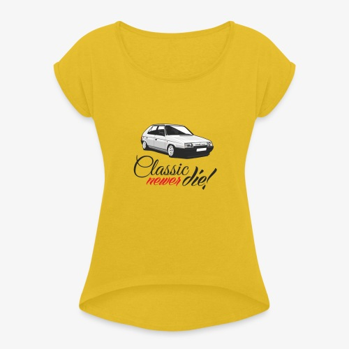 Favorit classic newer die - Women's Roll Cuff T-Shirt