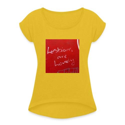 Lesbians are Lovely - Women's Roll Cuff T-Shirt