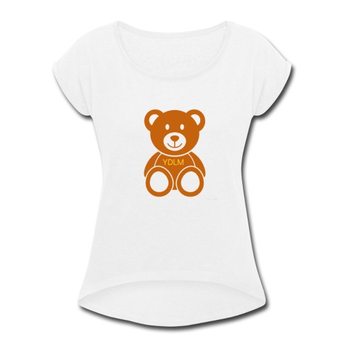 Youdontlikeme teddy bear - Women's Roll Cuff T-Shirt