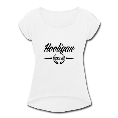 Hooligan Crew - Women's Roll Cuff T-Shirt