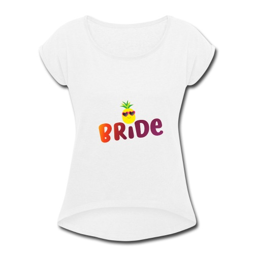 Tropical Bride Tee - Pineapple (SeeMatching items) - Women's Roll Cuff T-Shirt