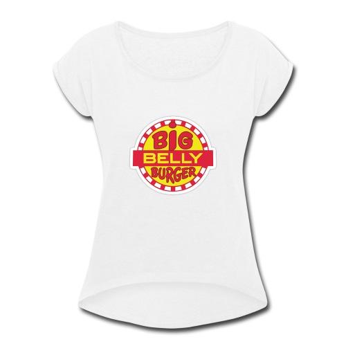 Big Belly Burger - Women's Roll Cuff T-Shirt
