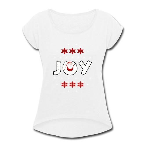 Christmas JOY Santa Clause Ugly Style - Women's Roll Cuff T-Shirt
