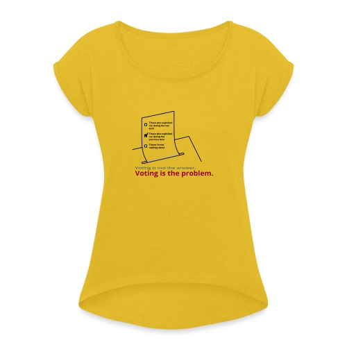 Those who exploited me - Women's Roll Cuff T-Shirt