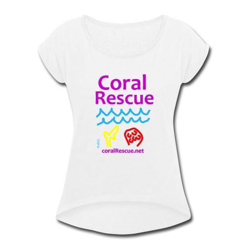 Coral Rescue - Women's Roll Cuff T-Shirt