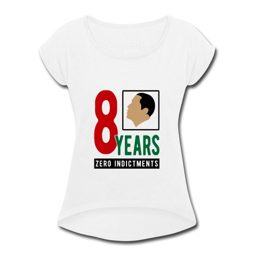 Obama Zero Indictments - Women's Roll Cuff T-Shirt