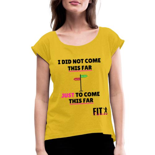 this far tank - Women's Roll Cuff T-Shirt
