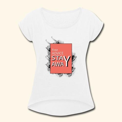 free advice - Women's Roll Cuff T-Shirt