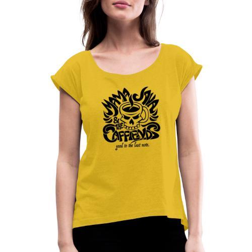 Mama Java & The Caffeinds Rock Band - Women's Roll Cuff T-Shirt