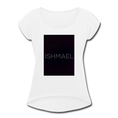 ISHMAEL - Women's Roll Cuff T-Shirt