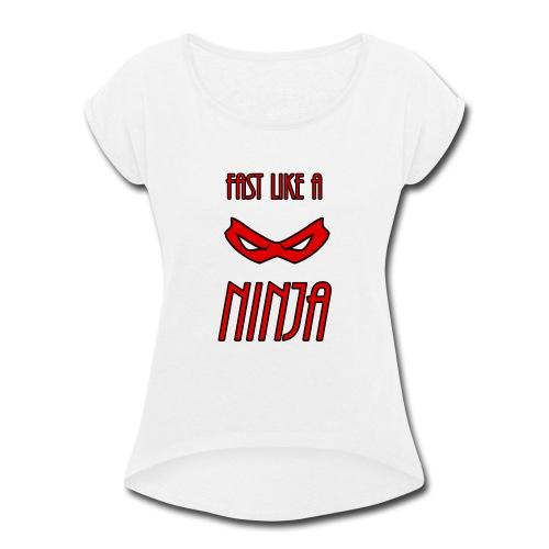 Fast_Ninja_Red - Women's Roll Cuff T-Shirt