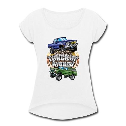 Chevy Truckin Around - Women's Roll Cuff T-Shirt