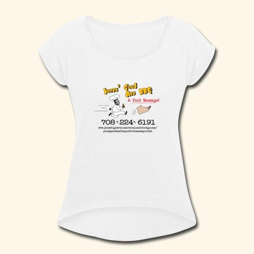 Jones Good Ass BBQ and Foot Massage logo - Women's Roll Cuff T-Shirt