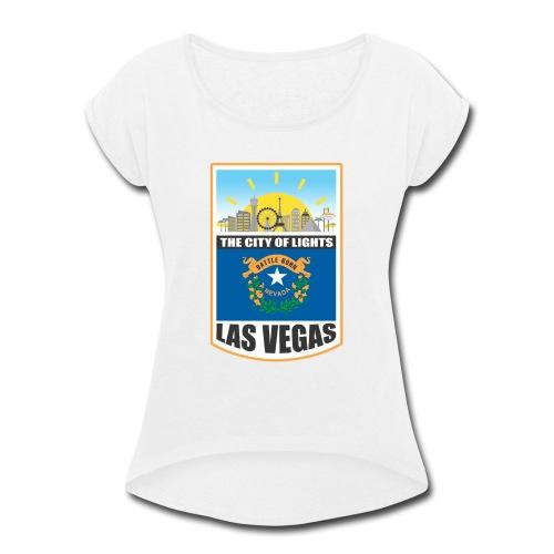 Las Vegas - Nevada - The city of light! - Women's Roll Cuff T-Shirt