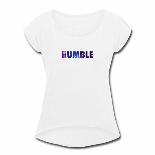 Humble - Women's Roll Cuff T-Shirt