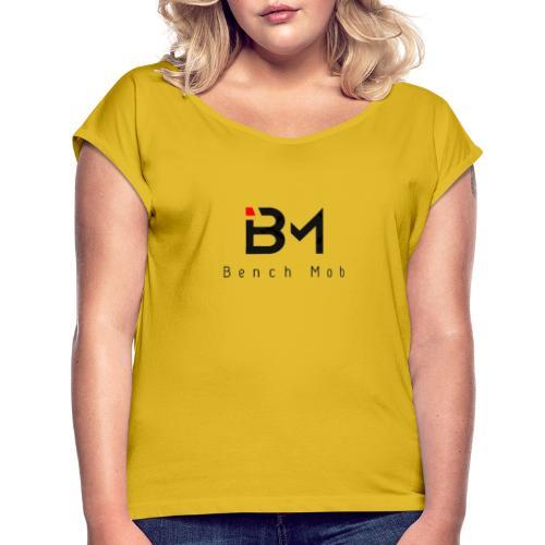 Bench Mob Logo (black) - Women's Roll Cuff T-Shirt