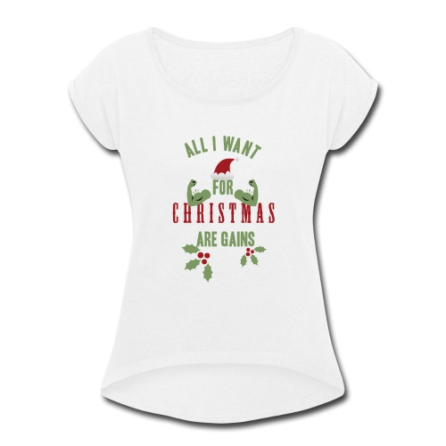 All i want for christmas - Women's Roll Cuff T-Shirt