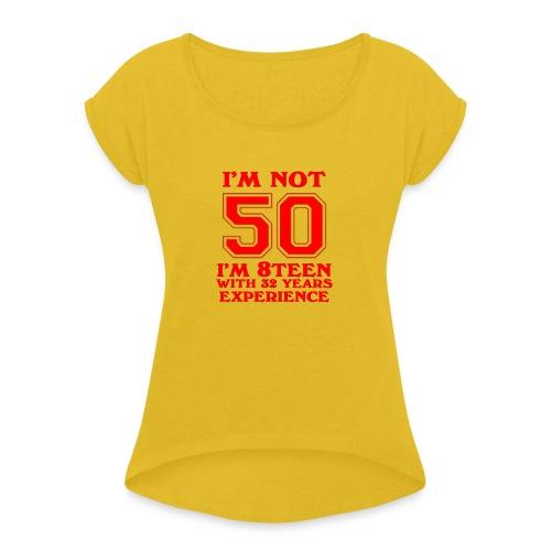 8teen red not 50 - Women's Roll Cuff T-Shirt