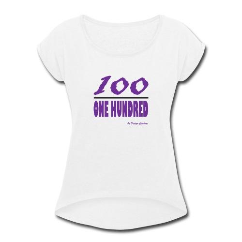 ONE HUNDRED PURPLE - Women's Roll Cuff T-Shirt