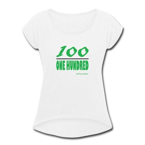 ONE HUNDRED GREEN - Women's Roll Cuff T-Shirt