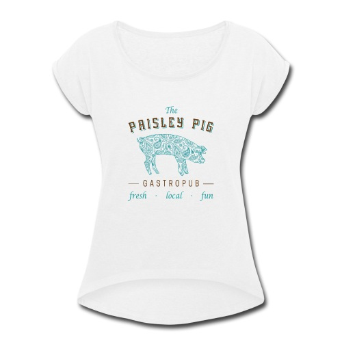 The Paisley Pig Gastropub - Women's Roll Cuff T-Shirt
