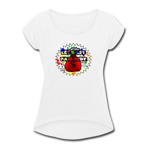 Letx Get Paid Judy Clothing - Women's Roll Cuff T-Shirt