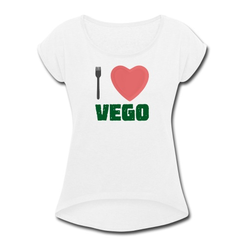 I love Vego - Clothes for vegetarians - Women's Roll Cuff T-Shirt