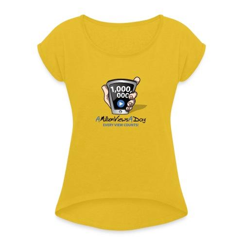 AMillionViewsADay - every view counts! - Women's Roll Cuff T-Shirt