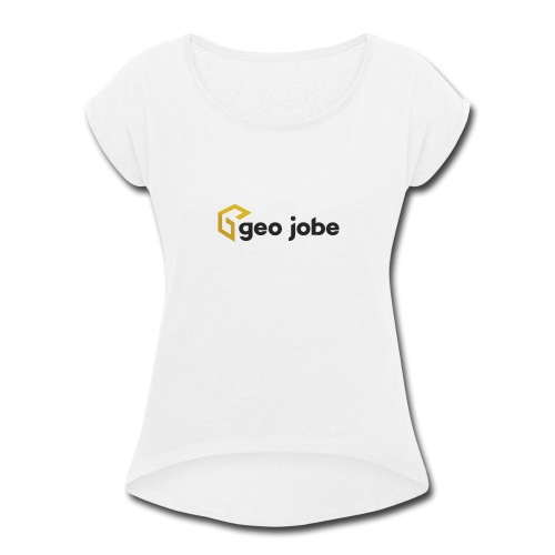 GEO Jobe Corp Logo - Black Text - Women's Roll Cuff T-Shirt