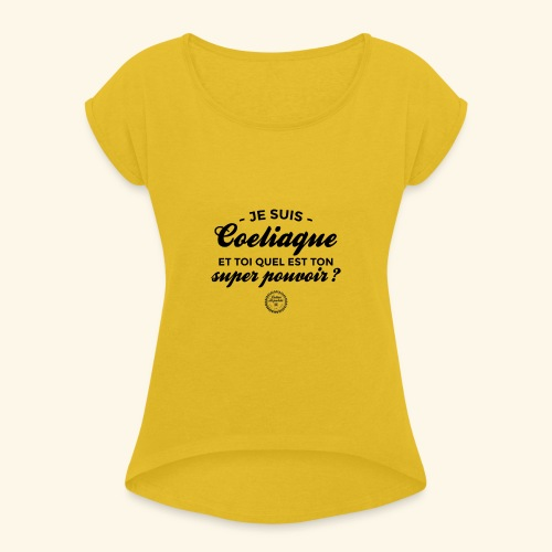 Celiac superpower - Women's Roll Cuff T-Shirt