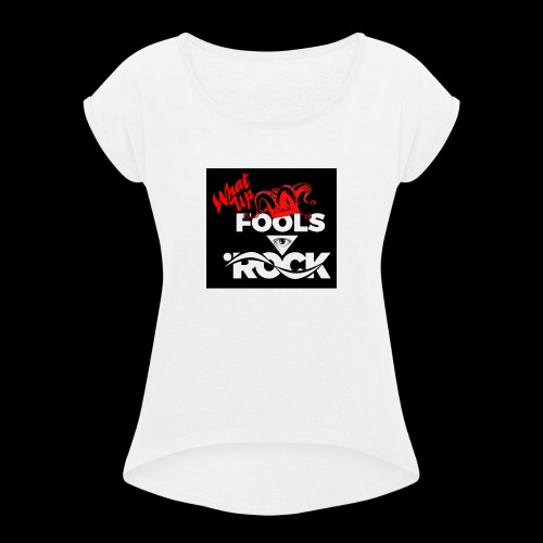Fool design - Women's Roll Cuff T-Shirt
